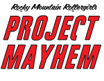 Rocky Mountain Rollergirls Project Mayhem